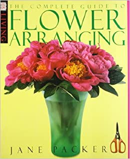 The Complete Guide To Flower Arranging (DK Living): Jane Packer:  9780751305890: Amazon.com: Books