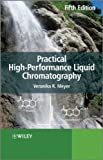 Practical High-Performance Liquid Chromatography, Veronika R. Meyer, 0470682175