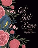 "Get Shit Done 2019 Budgeting Planner: Art Flowers, Daily Weekly & Monthly Budget Planner, 12 Months Calendar Financial Expense Tracker, Monthly Bill Organizer 8"" x 10"""