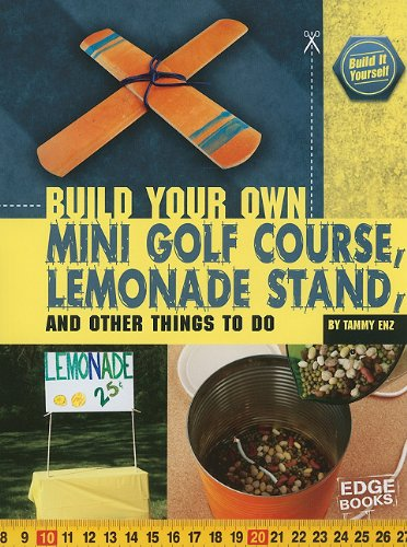 Build Your Own Mini Golf Course, Lemonade Stand, a (Build It Yourself) (Cost Of Building A Mini Golf Course)