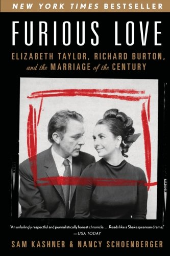 - Furious Love: Elizabeth Taylor, Richard Burton, and the Marriage of the Century