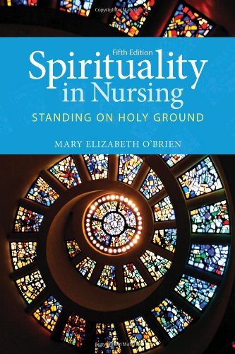 Spirituality in Nursing: Standing on Holy Ground (O'Brien, Spirituality in Nursing) by Jones & Bartlett Learning