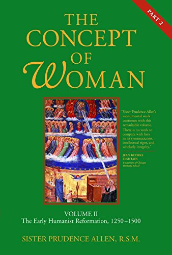 The Concept of Woman, Volume 2: The Early Humanist Reformation, 1250-1500, Part 2