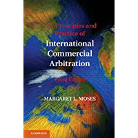 The Principles and Practice of International Commercial Arbitration (English Edition)