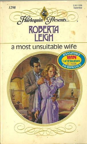 A Most Unsuitable Wife (Harlequin Presents, No 1298)