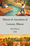 History & Anecdotes of Lemont, Illinois 6th Edition