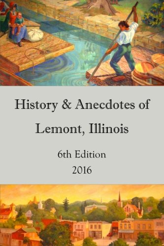 Download History & Anecdotes of Lemont, Illinois 6th Edition ebook