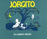 Jorgito, Robert Bright, 0385120044