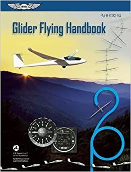 Book Glider Flying Handbook: FAA-H-8083-13A (FAA Handbooks series)