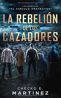 La Rebelión de los Cazadores: Una novela de fantasia, misterio y suspense (El