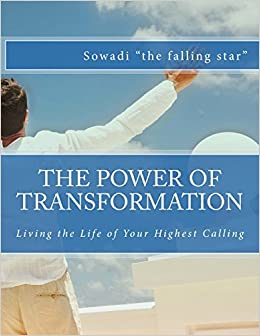 The Power of Transformation: Living the Life of Your Highest Calling