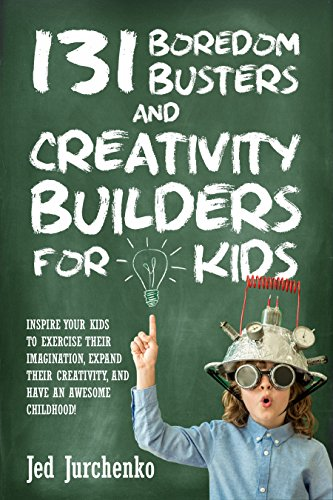 Blog ereadergirl 131 boredom busters and creativity builders for kids inspire your kids to exercise their imagination fandeluxe Gallery