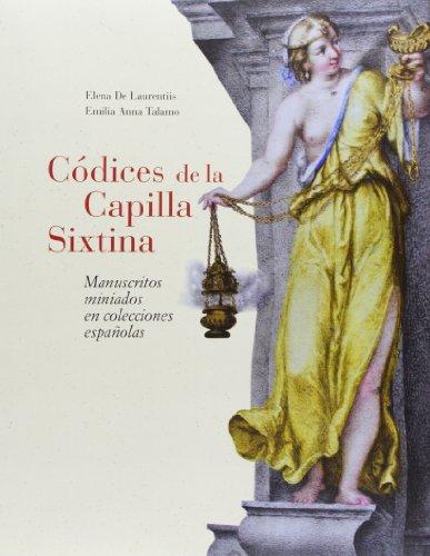 CODICES DE LA CAPILLA SIXTINA. MANUSCRITOS MINIADOS (Spanish Edition)