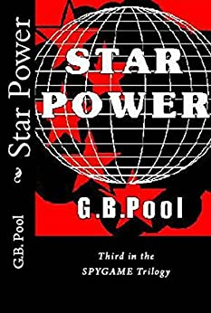 Star Power: Third in the SPYGAME Trilogy by [Pool, G.B.]
