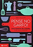 capa de Pense No Garfo! Uma História Da Cozinha E De Como Comemos
