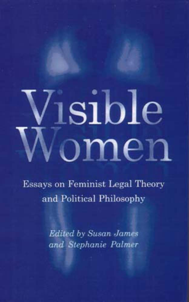 Visible Women: Essays on Feminist Legal Theory and Political Philosophy ebook