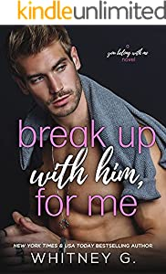 Break Up with Him, for Me: A Friends to Lovers Romance