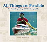 img - for All Things Are Possible: The Verlen Kruger Story: 100,000 Miles by Paddle book / textbook / text book