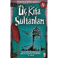 Üç Kıta Sultanları Osmanlı Günlükleri 4