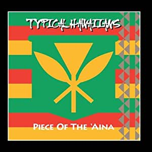 Typical Hawaiians - Piece of the Aina - Amazon.com Music