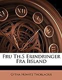 Fru Th S Erindringer Fra II Sland, Gytha Howitz Thorlacius, 1144468787