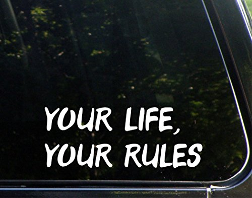 your-life-your-rules-8-3-4-x-3-1-4-die-cut-decal-bumper-sticker-for-windows-cars-trucks-laptops-etc