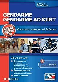 Gendarme - Gendarme Adjoint Nouveau concours 2012 par Valérie Béal