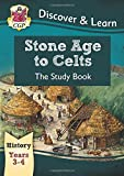 KS2 Discover & Learn: History - Stone Age to Celts Study Book, Year 3 & 4 (CGP KS2 History)