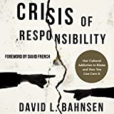 #7: Crisis of Responsibility: Our Cultural Addiction to Blame and How You Can Cure It