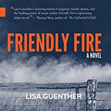 Friendly Fire Audiobook by Lisa Guenther Narrated by Maureen Crossan