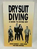 Dry Suit Diving, Steven M. Barsky and Dick Long, 0922769362