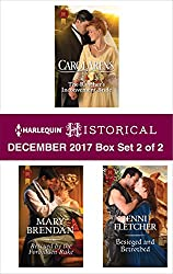 Harlequin Historical December 2017 - Box Set 2 of 2: The Rancher's Inconvenient Bride\Rescued by the Forbidden Rake\Besieged and Betrothed
