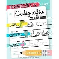 Introducción a la caligrafía con letra ligada: + 6 años: Letras, conectores y palabras: Cuaderno de escritura: Libro de…