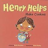 Henry Helps Make Cookies, Beth Bracken, 1404876693