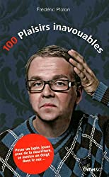 100 plaisirs inavouables