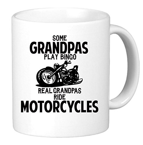 Some Grandpa's Play Bingo Real Grandpa's Ride Motorcycles. Funny Unique Biker Inspired Novelty Coffee Mug Cup Motorcycle Birthday Present for Grandpa. (Birthday Present For Grandpa)