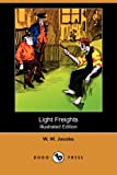 Light Freights, W. W. Jacobs, 1406570362