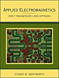 Applied Electromagnetics : Early Transmission Lines Approach