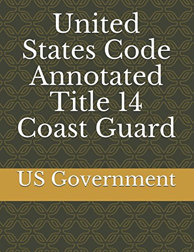 United States Code Annotated Title 14 Coast Guard ebook