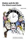 Alwine und Die Uhr, Martin Smith, 3839107245