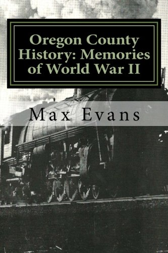 Oregon County History: Memories of World War II PDF