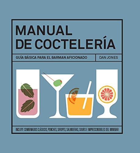 Manual De Coctelería: Guía Básica Para El Barman Aficionado