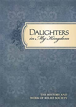 Daughters in My Kingdom by [The Church of Jesus Christ of Latter-day Saints]