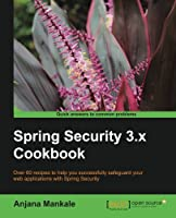 Spring Security 3.x Cookbook Front Cover