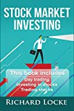 Stock Market Investing: 3 manuscripts- Day trading, Investing In Stocks and Trading Stocks