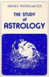 The Study of Astrology, Henry Weingarten, 0882310305