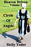 Heaven Driven: Volume Three: Circles of Angels (Amish Christian Short Stories, Romance)