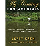 Fly-Casting Fundamentals: Distance, Accuracy, Roll Casts, Hauling, Sinking Lines and More