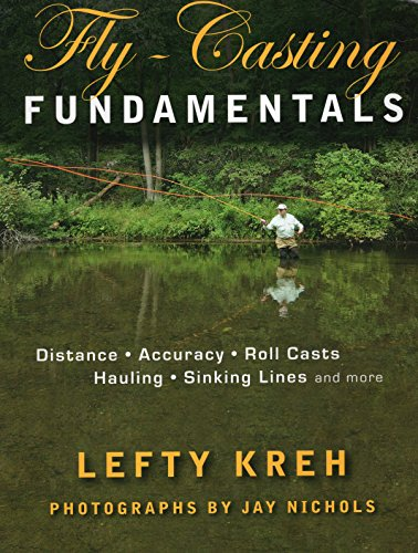 Fly-Casting Fundamentals: Distance, Accuracy, Roll Casts, Hauling, Sinking Lines and ()