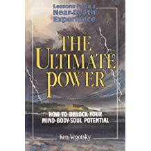 The Ultimate Power: How to Unlock Your Mind-Body-Soul Potential (The Love Living & Live Loving)